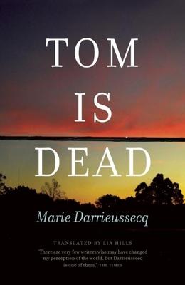 Tom Is Dead - Darrieussecq, Marie