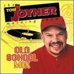 Tom Joyner Presents: Old School Mix