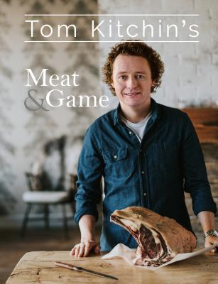 Tom Kitchin's Meat and Game - Kitchin, Tom