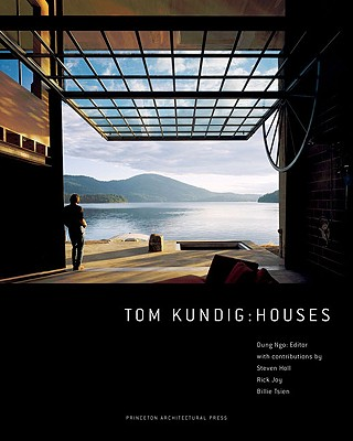 Tom Kundig: Houses - Holl, Steven (Contributions by), and Joy, Rick (Contributions by), and Ngo, Dung