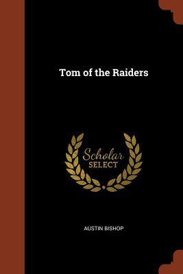 Tom of the Raiders - Bishop, Austin