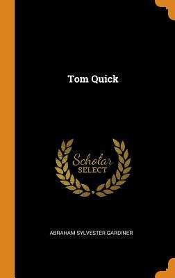 Tom Quick - Gardiner, Abraham Sylvester
