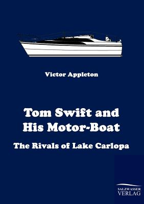 Tom Swift and His Motor-Boat - Appleton, Victor