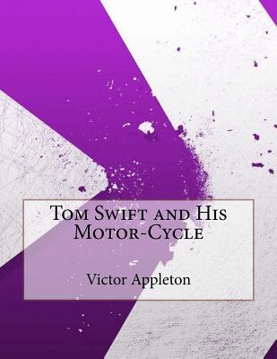 Tom Swift and His Motor-Cycle - Appleton, Victor, II