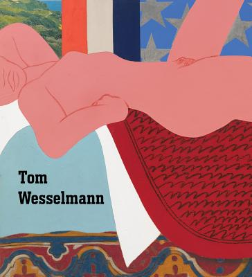 Tom Wesselmann - Wesselmann, Tom, and Lobel, Michael (Contributions by)