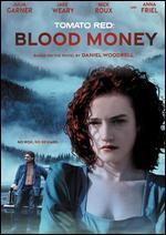 Tomato Red: Blood Money