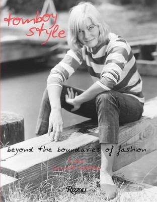 Tomboy Style: Beyond the Boundaries of Fashion - Mettler, Lizzie Garrett