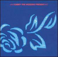 Tommy (1985-1987) - The Wedding Present