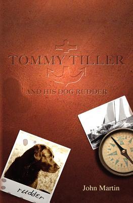 Tommy Tiller and His Dog Rudder - Martin, John