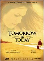 Tomorrow Is Today