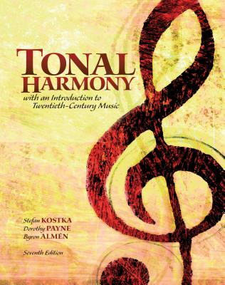 Tonal Harmony with an Introduction to Twentieth-Century Music - Kostka, Stefan