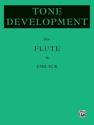 Tone Development for Flute - Eck, Emil