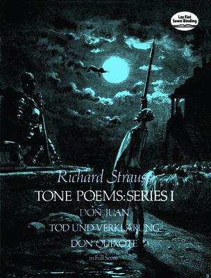 Tone Poems in Full Score, Series I: Don Juan, Tod Und Verklarung, & Don Quixote - Strauss, Richard, and Music Scores, and Strauss, Richard (Composer)