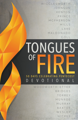 Tongues of Fire Devotional: 50 Days Celebrating Pentecost - Whitaker House (Compiled by), and Wigglesworth, Smith (Contributions by), and Johnson, Bill (Contributions by)