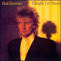 Tonight I'm Yours - Rod Stewart
