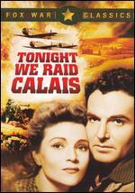 Tonight We Raid Calais - John Brahm