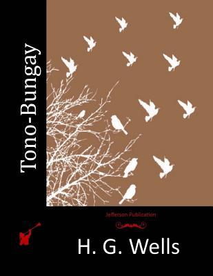 Tono-Bungay - Wells, H G