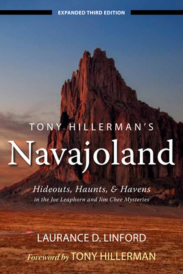 Tony Hillerman's Navajoland: Hideouts, Haunts, and Havens in the Joe Leaphorn and Jim Chee Mysteries - Linford, Laurance D