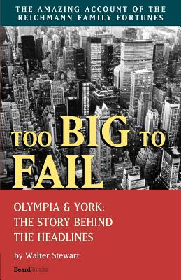 Too Big to Fail: Olympia & York: The Story Behind the Headlines - Stewart, Walter