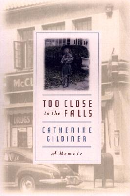 Too Close to the Falls - Gildiner, Catherine