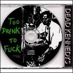 Too Drunk To Fuck (Picture Disc)