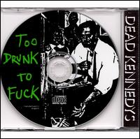 Too Drunk To Fuck (Picture Disc) - Dead Kennedys