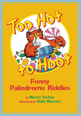 Too Hot to Hoot: Funny Palindrome Riddles - Terban, Marvin