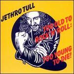 Too Old to Rock 'N' Roll: Too Young to Die! [Bonus Tracks]
