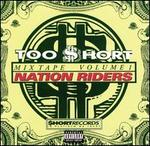 Too Short Mix Tapes, Vol. 1: Nationriders
