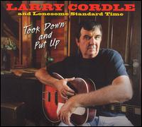 Took Down and Put Up - Larry Cordle/Lonesome Standard Time