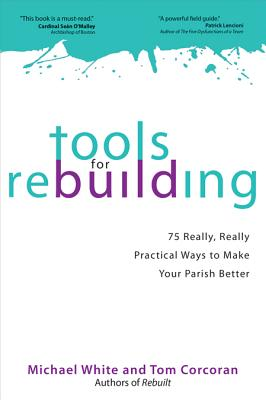 Tools for Rebuilding - White, Michael, Dr., and Corcoran, Tom