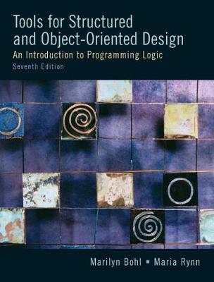 Tools for Structured and Object-Oriented Design: An Introduction to Programming Logic - Bohl, Marilyn, and Rynn, Maria