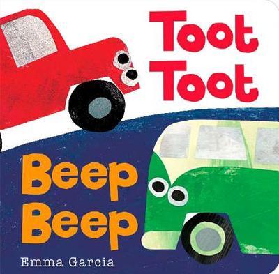 Toot Toot Beep Beep - Garcia, Emma