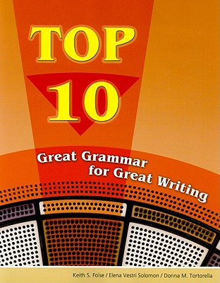 Top 10: Great Grammar for Great Writing - Folse, Keith S, and Solomon, Elena Vestri, and Tortorella, Donna M