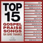 Top 15 Gospel Praise Songs: Oh Give Thanks