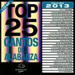 Top 25 Cantos De Alabanza: Edición 2013