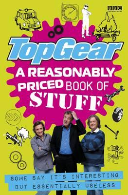 Top Gear: A Reasonably Priced Book of Useless Stuff -