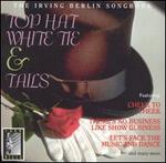 Top Hat White Tie & Tails: The Irving Berlin Songbook