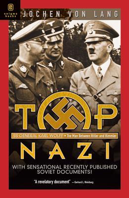 Top Nazi: Karl Wolff: The Man Between Hitler and Himmler - Von Lang, Jochen