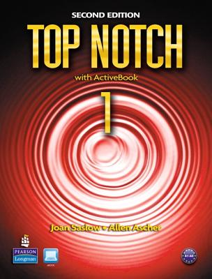 Top Notch 1: English for Today's World - Saslow, Joan M, and Ascher, Allen