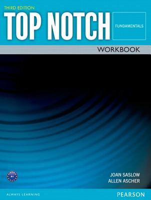 Top Notch Fundamentals Workbook - Saslow, Joan, and Ascher, Allen