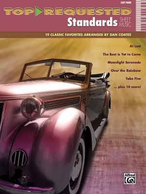 Top-Requested Standards Sheet Music: 19 Classic Favorites Arranged by Dan Coates - Coates, Dan