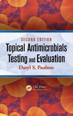 Topical Antimicrobials Testing and Evaluation - Paulson, Daryl S.