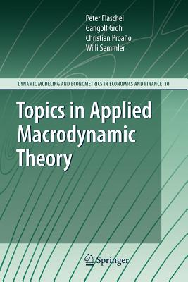 Topics in Applied Macrodynamic Theory - Flaschel, Peter, and Groh, Gangolf, and Proano, Christian