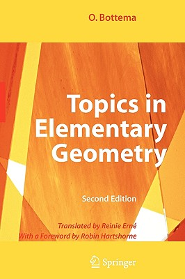 Topics in Elementary Geometry - Bottema, O, and Erne, Reinie (Translated by), and Hartshorne, Robin (Foreword by)