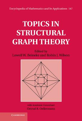 Topics in Structural Graph Theory - Wilson, R, M.S, and Beineke, Lowell W (Editor), and Wilson, Robin J (Editor)