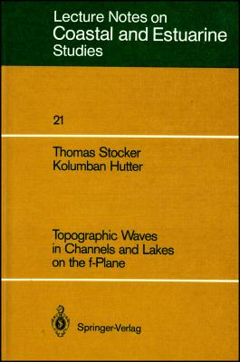 Topographic Waves in Channels and Lakes on the F-Plane - Stocker, Thomas, and Hutter, Kolumban