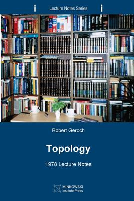 Topology: 1978 Lecture Notes - Geroch, Robert