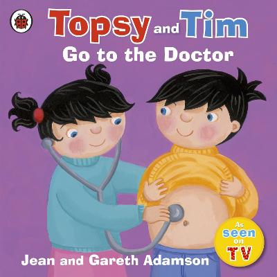 Topsy and Tim: Go to the Doctor - Adamson, Jean