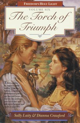 Torch of Triumph - Crawford, Dianna, and Laity, Sally